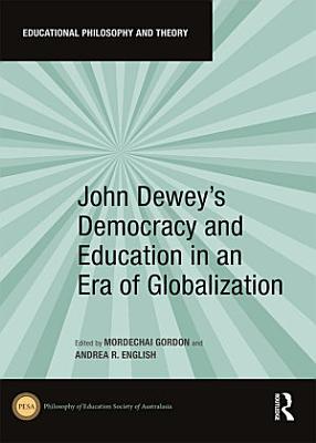 John Dewey s Democracy and Education in an Era of Globalization