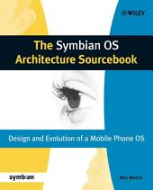 The Symbian OS Architecture Sourcebook: Design and Evolution of a Mobile Phone OS