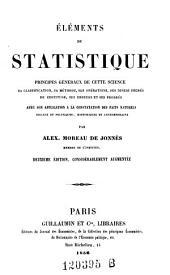 Éléments de statistique: principes généraux de cette science, sa classification, sa méthode, ses opérations, ses divers degrés de certitude, ses erreurs et ses progrès, avec son application à la constatation des faits naturels, sociaux et politiques, historiques et contemporains
