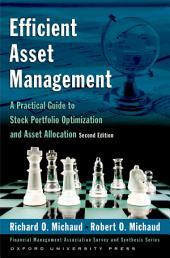 Efficient Asset Management: A Practical Guide to Stock Portfolio Optimization and Asset Allocation, Edition 2
