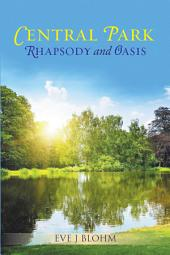 Central Park Rhapsody and Oasis