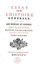 Essay sur l ́histoire générale et sur les mores et l ́esprit des nations, depuis Charlemagne jusqu ́à nos jours
