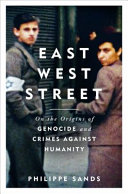 East West Street  On the Origins of  Genocide  and  Crimes Against Humanity