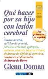 Qué hacer por su hijo con lesión cerebral: Volumen 1