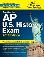 Cracking the AP U S  History Exam  2016 Edition PDF