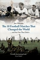 The 10 Football Matches That Changed the World PDF