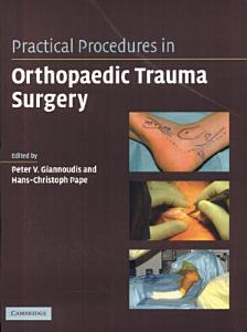 Practical Procedures in Orthopaedic Trauma Surgery PDF