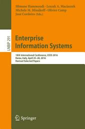 Enterprise Information Systems: 18th International Conference, ICEIS 2016, Rome, Italy, April 25–28, 2016, Revised Selected Papers