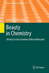 Beauty in Chemistry: Artistry in the Creation of New Molecules