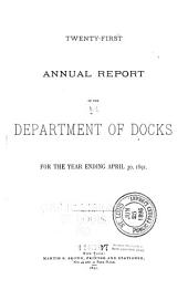 Annual Report of the Department of Docks of the City of New York: Volume 21