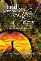 Craft Your Own Life Story PDF