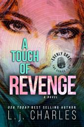 a Touch of Revenge (Book 6): The Everly Gray Adventures