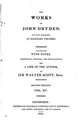 The Works of John Dryden: Now First Collected in Eighteen Volumes, Volume 15