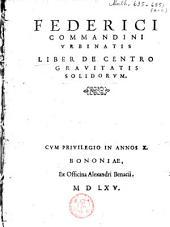 Federici Commandini Vrbinatis Liber de centro gravitatis solidorvm