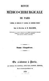 La Revue médico-chirurgicale de Paris: journal de médecine et journal de chirurgie réunis, Volume5