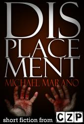 Displacement: Short Story