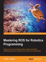 Mastering ROS for Robotics Programming PDF