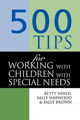 500 Tips for Working with Children with Special Needs PDF