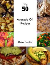 Top 50 Avocado Oil Recipes