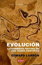 Evolución: La asombrosa historia de una teoría científica