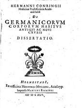 Hermanni Conringii De Germanicorum corporum habitus antiqui ac novi causis dissertatio