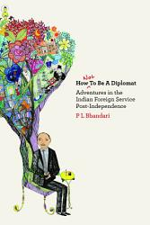 How Not To Be A Diplomat Book PDF