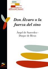 Don Álvaro o la fuerza del sino (Anotado)