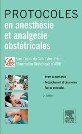 Protocoles en anesthésie et analgésie obstétricales: Édition 2