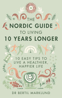 The Nordic Guide to Living 10 Years Longer PDF