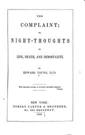 The Complaint, Or, Night-thoughts: On Life, Death, and Immortality