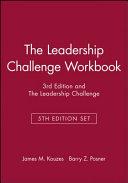 The Leadership Challenge Workbook  3rd Edition and The Leadership Challenge  5th Edition Set