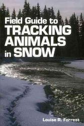 Field Guide To Tracking Animals In Snow Book PDF