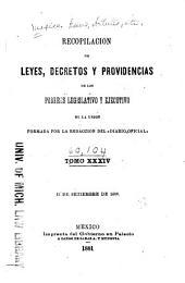 Recopilacion de leyes, decretos y providencias de los poderes legislativo y ejecutivo de la union: Desde que se estableció en la ciudad de México el Supremo Gobierno, Volumen 34