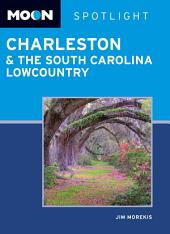 Moon Spotlight Charleston & the South Carolina Lowcountry
