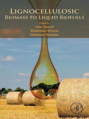 Lignocellulosic Biomass to Liquid Biofuels