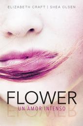 Flower. Un amor intenso