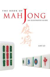 Book of Mah Jong: An Illustrated Guide