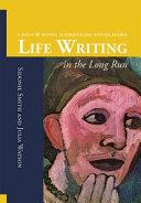 Life Writing in the Long Run PDF
