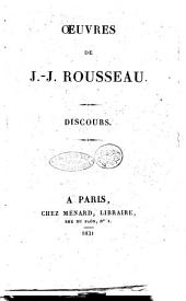 Oeuvres de J.-J. Rousseau: Discours, Volume1