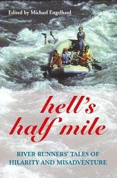 Hell's Half Mile: River Runners' Tales of Hilarity and Misadventure