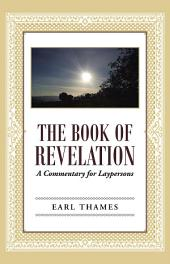 The Book of Revelation: A Commentary for Laypersons