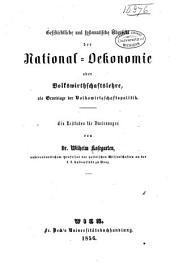 Geschichtliche und systematische Übersicht der National-Oekonomie, oder Volkswirthschaftslehre, als Grundlage der Volkswirthschaftspolitik: ein Leitfaden für Vorlesungen