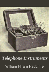 Telephone Instruments: Their Operation, Arrangement and Management