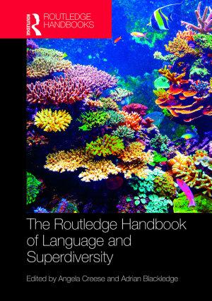 The Routledge Handbook of Language and Superdiversity PDF