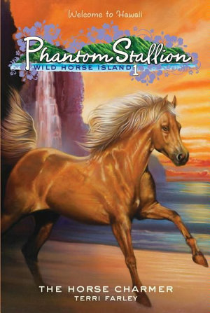 Phantom Stallion: Wild Horse Island #1: The Horse Charmer
