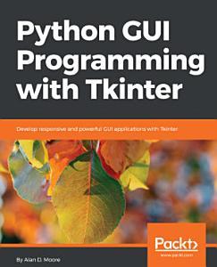 Python GUI Programming with Tkinter PDF