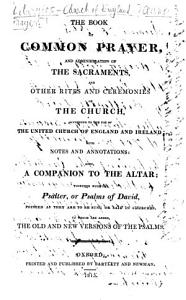 The Book of Common Prayer     Also  a Companion to the Altar     To which are Added  the Old and New Versions of the Psalms   With Plates   MS  Notes PDF