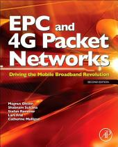 EPC and 4G Packet Networks: Driving the Mobile Broadband Revolution, Edition 2
