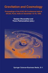 Gravitation and Cosmology: Proceedings of the ICGC-95 Conference, held at IUCAA, Pune, India, on December 13–19, 1995