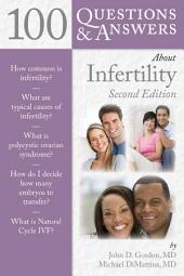 100 Questions & Answers About Infertility: Edition 2